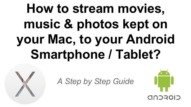 How to stream movies, music & photos kept on your Mac, to