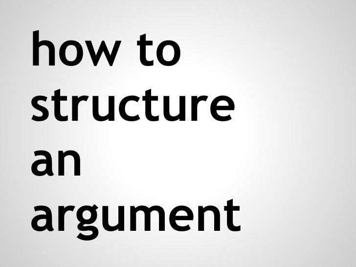 how tostructureanargument
