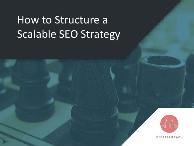 How to Structure a Scalable SEO Strategy