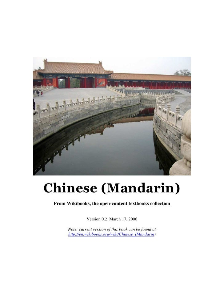 Chinese (Mandarin) From Wikibooks, the open-content textbooks collection                 Version 0.2 March 17, 2006       ...