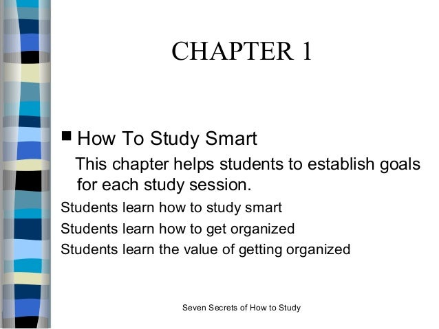 how to study smart You know you need to study, but what are the tricks that super students know  here are six steps to smarter studying: pay attention in class take good notes.