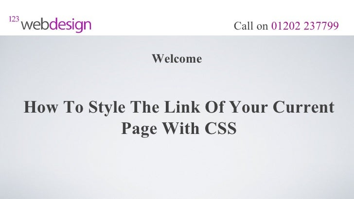Call on 01202 237799               WelcomeHow To Style The Link Of Your Current           Page With CSS