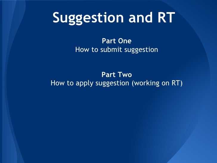 Suggestion and RT               Part One       How to submit suggestion                                                 ...