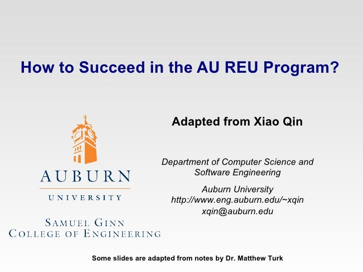 How to Succeed in the AU REU Program?                              Adapted from Xiao Qin                           Departm...