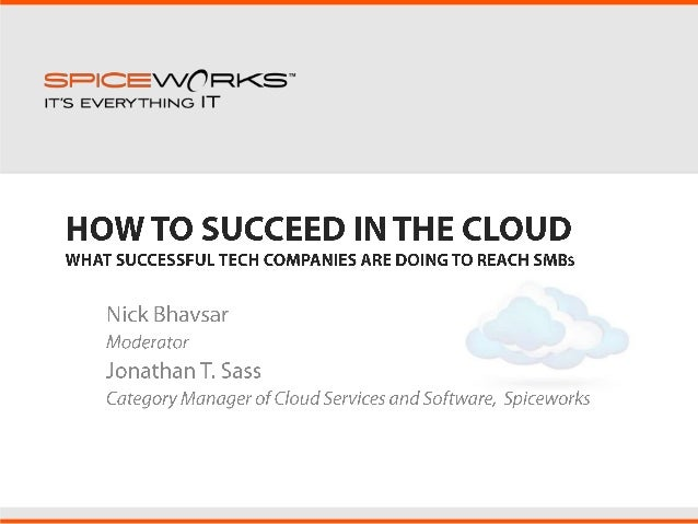 Today's Discussion Topics  • SMB Cloud Services Landscape and Adoption Trends  • Unique Challenges of SMB Cloud Marketing ...