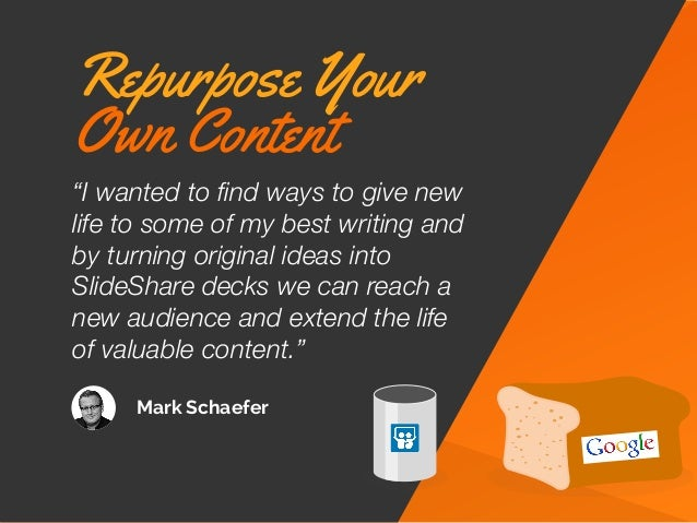 """""""I wanted to find ways to give new life to some of my best writing and by turning original ideas into SlideShare decks we c..."""