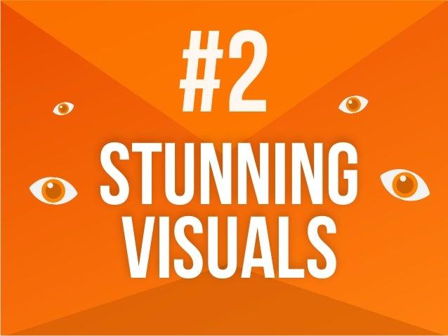 #2 STUNNING VISUALS