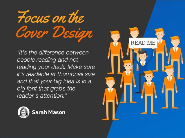"""Sarah Mason READ ME """"It's the difference between people reading and not reading your deck. Make sure it's readable at thum..."""