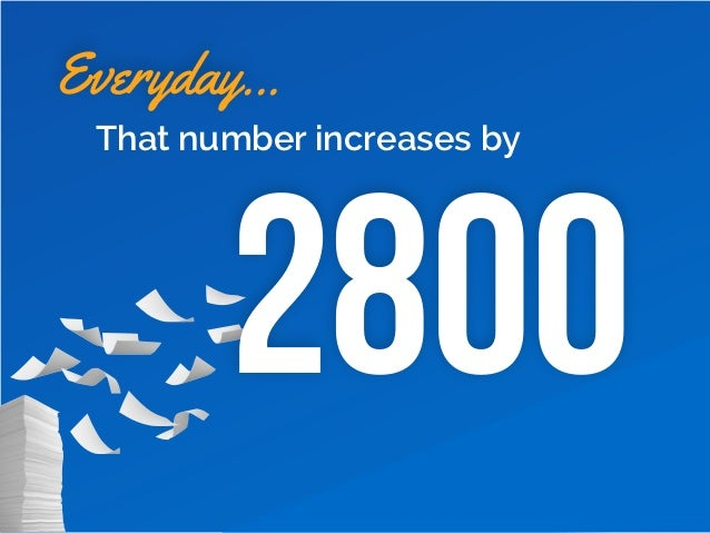 2800 Everyday... That number increases by