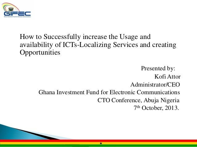 How to Successfully increase the Usage and availability of ICTs-Localizing Services and creating Opportunities Presented b...