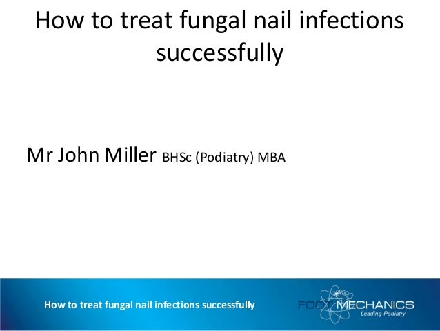How to successfully treat fungal nail infections - GP Workshop Summary