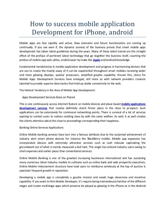 How to success mobile application Development for iPhone, android Mobile apps are fast rapidity and active. New elements a...