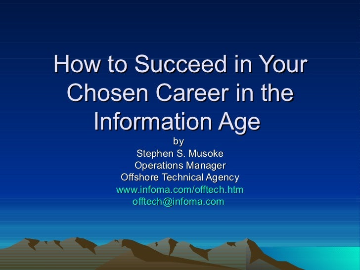 how to succeed in your chosen career in the information age