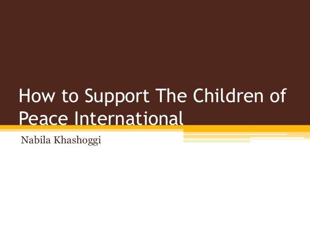 How to Support The Children of Peace International Nabila Khashoggi