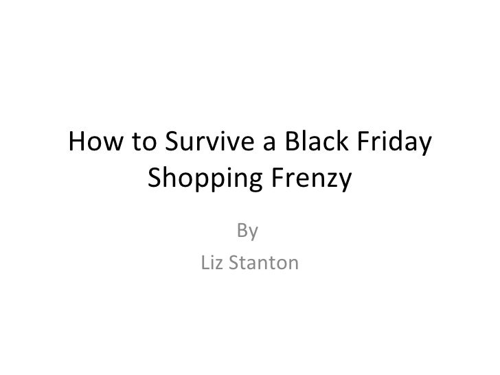 How to Survive a Black Friday Shopping Frenzy By  Liz Stanton