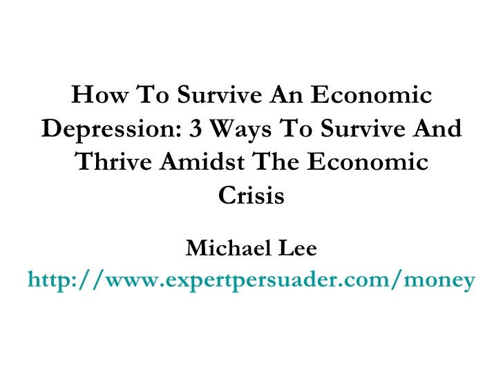 How To Survive An Economic Depression: 3 Ways To Survive ...