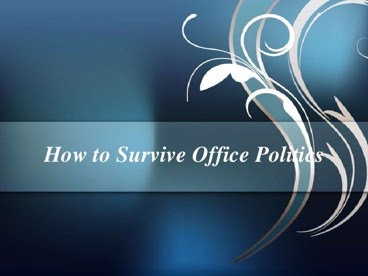 How to Survive Office Politics<br />