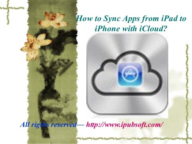 how to sync iphone with ipad how to sync apps from to iphone with icloud 19130
