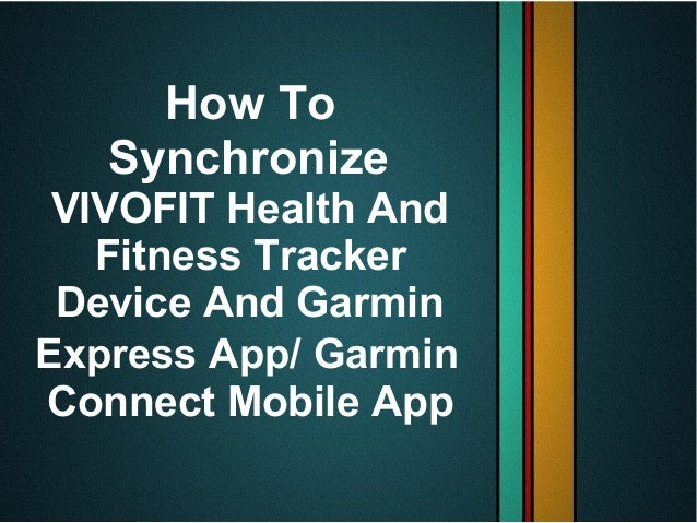 How To Synchronize VIVOFIT Health And Fitness Tracker Device