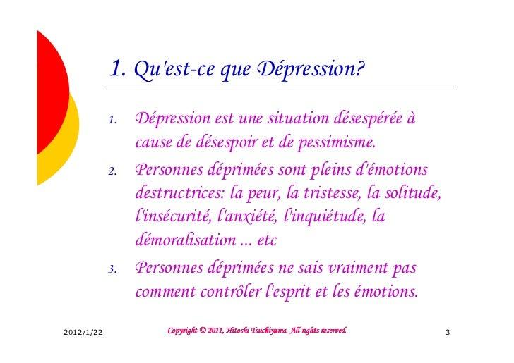 1. Quest-ce que Dépression?            1.   Dépression est une situation désespérée à                 cause de désespoir e...