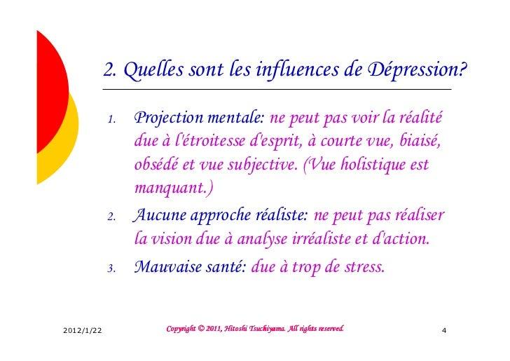 2. Quelles sont les influences de Dépression?            1.   Projection mentale: ne peut pas voir la réalité             ...