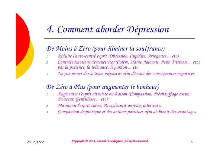 4. Comment aborder Dépression            De Moins à Zéro (pour éliminer la souffrance)            1.   Réduire lauto-centr...