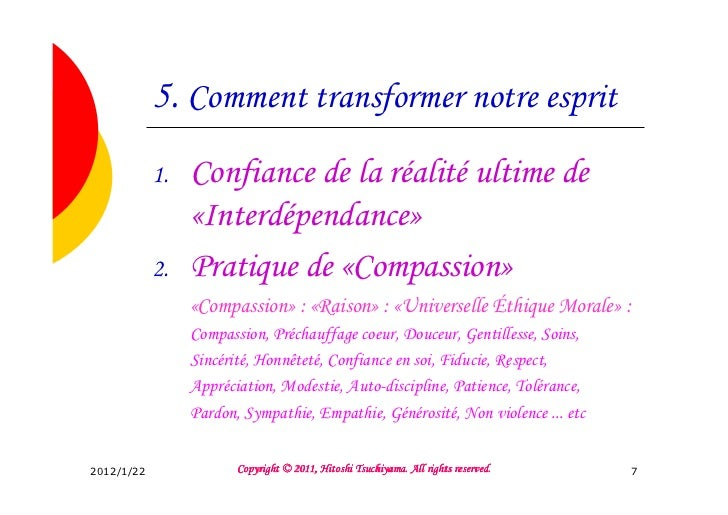 5. Comment transformer notre esprit            1.   Confiance de la réalité ultime de                 «Interdépendance»   ...