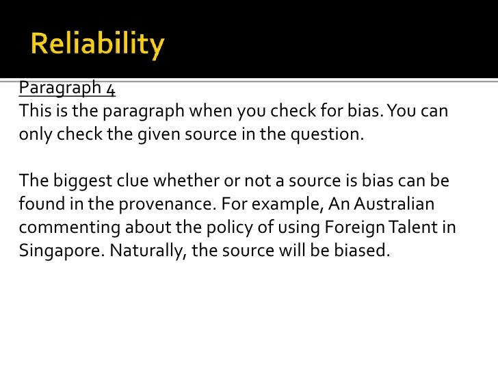Paragraph 4This is the paragraph when you check for bias. You canonly check the given source in the question.The biggest c...