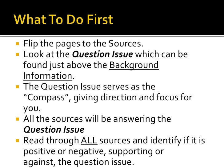    Flip the pages to the Sources.   Look at the Question Issue which can be    found just above the Background    Inform...