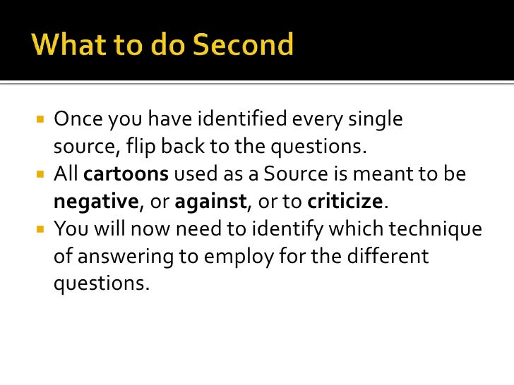    Once you have identified every single    source, flip back to the questions.   All cartoons used as a Source is meant...