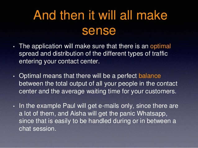 And then it will all make sense • The application will make sure that there is an optimal spread and distribution of the d...
