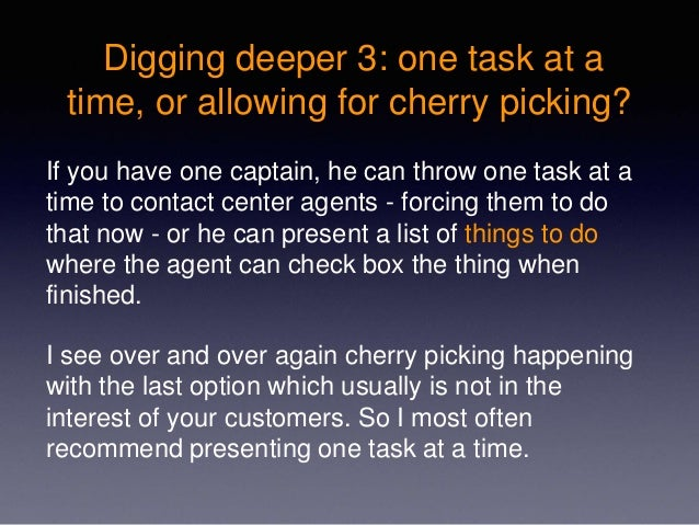 Digging deeper 3: one task at a time, or allowing for cherry picking? If you have one captain, he can throw one task at a ...