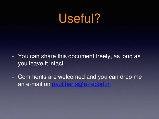 Useful? • You can share this document freely, as long as you leave it intact. • Comments are welcomed and you can drop me ...