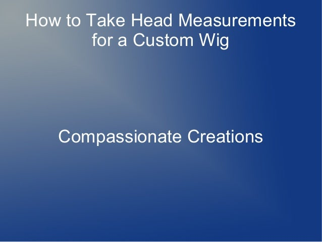 How to Take Head Measurements for a Custom Wig  Compassionate Creations