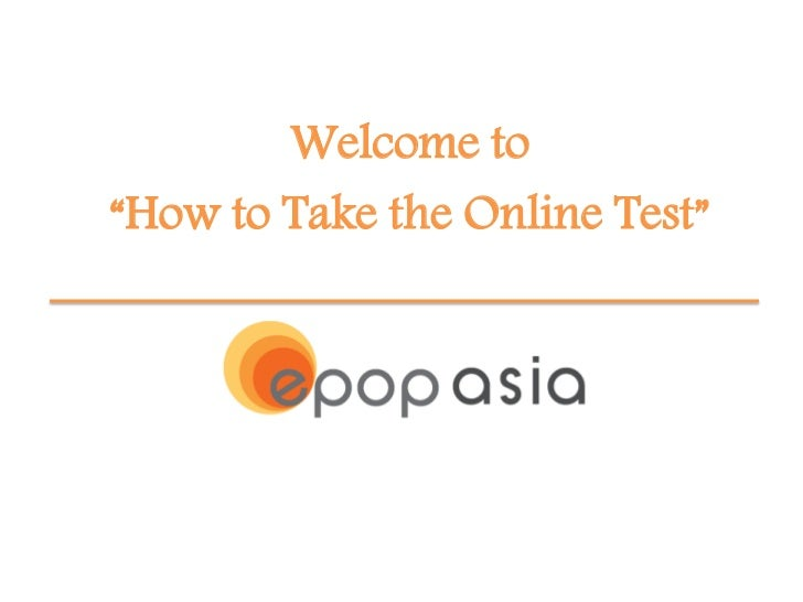 """Welcome to""""How to Take the Online Test"""""""