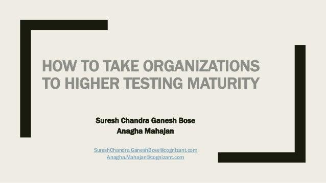 Suresh Chandra Ganesh Bose Anagha Mahajan SureshChandra.GaneshBose@cognizant.com Anagha.Mahajan@cognizant.com HOW TO TAKE ...