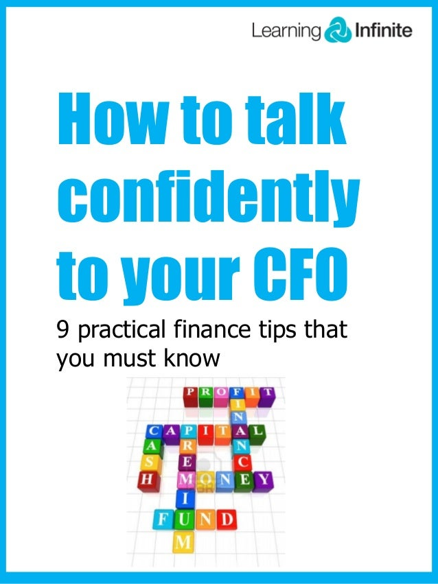 How to talkconfidentlyto your CFO9 practical finance tips thatyou must know