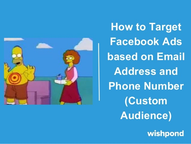 How to Target Facebook Ads based on Email Address and Phone Number (Custom Audience)