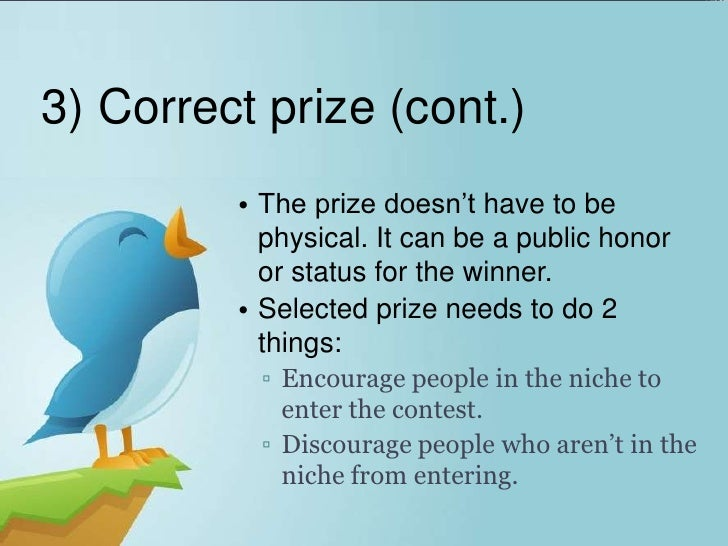 3) Correct prize (cont.)         • The prize doesn't have to be           physical. It can be a public honor           or ...