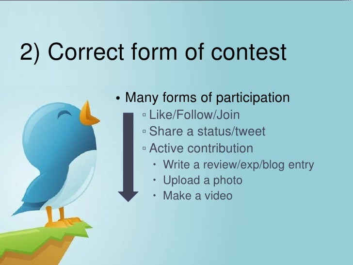 2) Correct form of contest         • Many forms of participation             ▫ Like/Follow/Join             ▫ Share a stat...