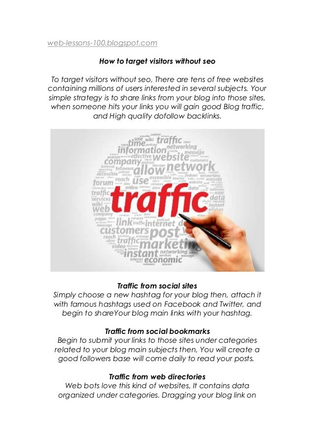 web-lessons-100.blogspot.com How to target visitors without seo To target visitors without seo, There are tens of free web...