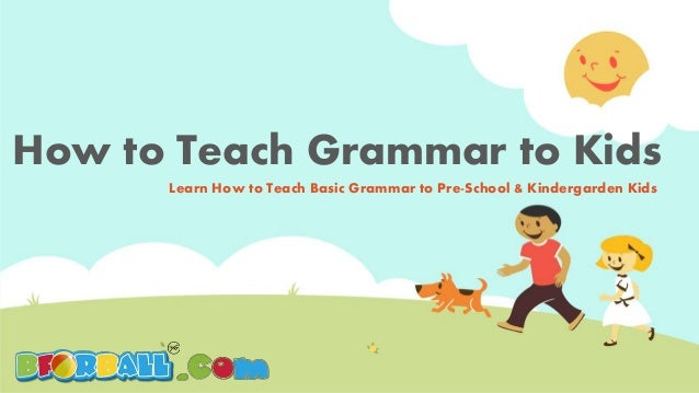 teaching grammar at the basic schools
