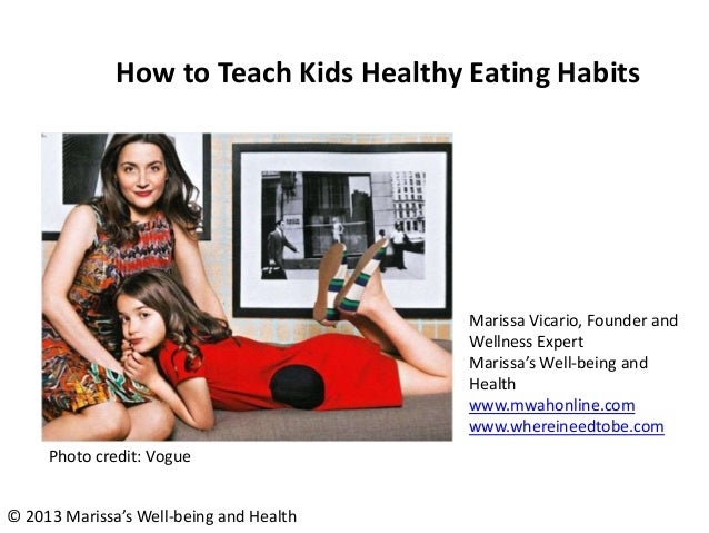 How to Teach Kids Healthy Eating Habits  Marissa Vicario, Founder and Wellness Expert Marissa's Well-being and Health www....