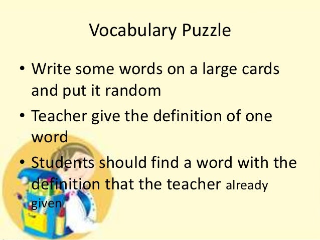 the way of teaching english vocabulary Have you tried these practical activities to help students with vocabulary learning there's something for all ages and levels.