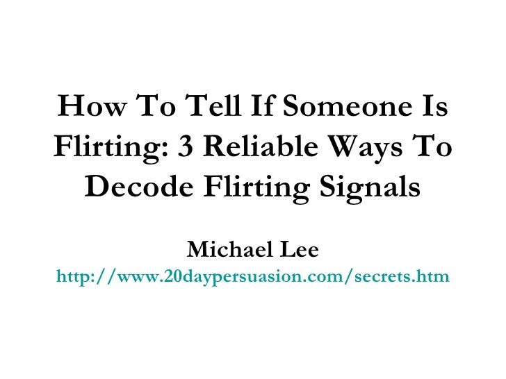 How To Tell If Someone Is Flirting