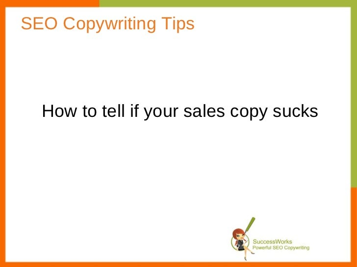 SEO Copywriting Tips How to tell if your sales copy sucks
