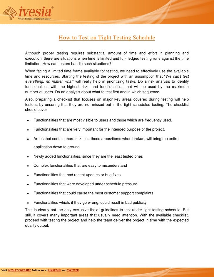 How to Test on Tight Testing Schedule                 Although proper testing requires substantial amount of time and effo...