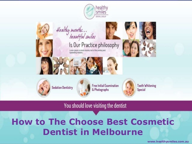 How to The Choose Best Cosmetic Dentist in Melbourne www.healthysmiles.com.au