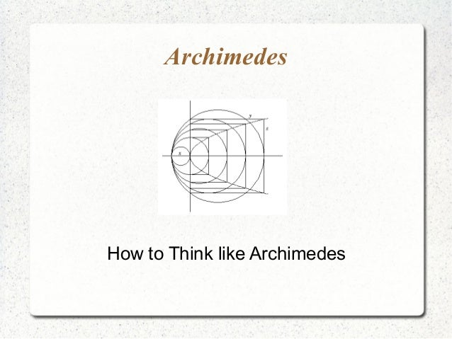 Archimedes  How to Think like Archimedes
