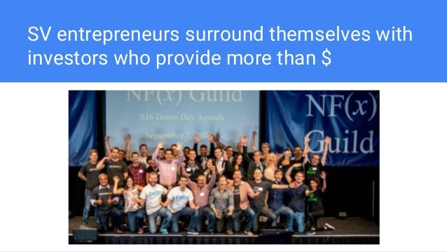 SV entrepreneurs surround themselves with investors who provide more than $